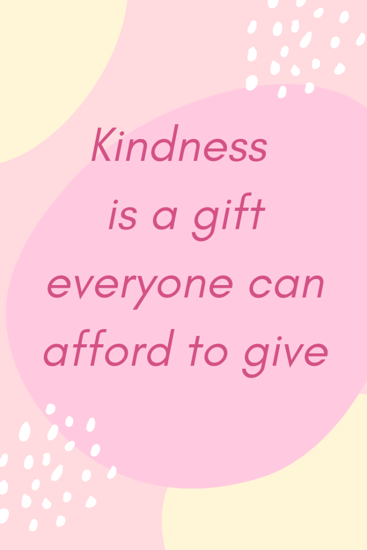 Things Helen Loves, image with quote 'kindness is a gift everyone can afford to give'